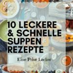 10 leckere und schnelle Suppen Rezepte